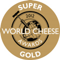 World Cheese Award 2012 Super Gold